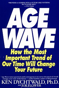 wave, age, middle age, aging, population, boomers, baby boomers, Age Wave, age_wave_1990_ken_dychtwald_phd_193x288.jpg